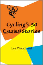 Cycling's 50 Craziest Stories cover