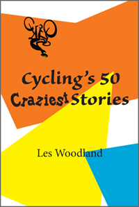 Cycling's 50 Craziest Stories cover art