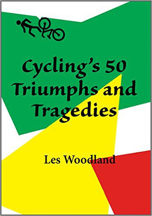 Cycling 50 Triumphs and Tragedies cover art